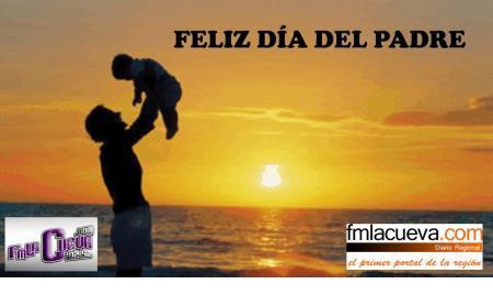 FM La Cueva y fmlacueva.com  saludan a todos los padres en su día